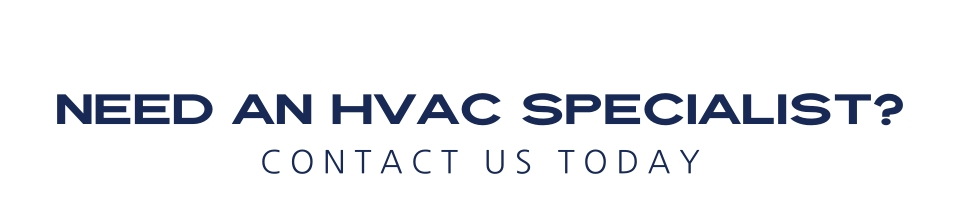 need an HVAC specialist? contact us today!